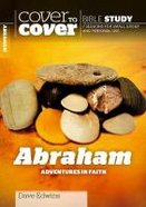 Abraham - Adventures in Faith (Cover To Cover Bible Study Guide Series) Paperback