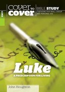 Luke - a Prescription For Living (Cover To Cover Bible Study Guide Series) Paperback