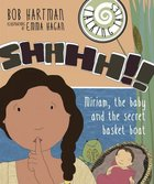 Shhhh!!: Miriam, the Baby and the Secret Basket Boat (Talking Tales Series) Paperback