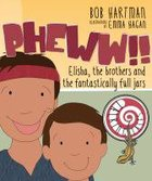 Pheww!!: Elisha, the Brothers and the Fantastically Full Jars (Talking Tales Series)
