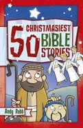 50 Christmasiest Bible Stories Paperback