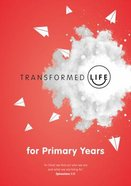 Transformed Life: Primary Years Booklet