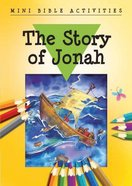 Mini Bible Activities: The Story of Jonah (Mini Bible Activity Books Series) Booklet