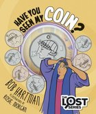 Have You Seen My Coin? (The Lost Series) Paperback