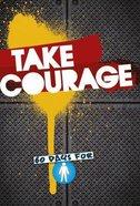 Take Courage:60 Days For Boys