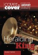 Heralding the Coming King (Advent Study Guide) (Cover To Cover Advent Study Guide Series) Paperback