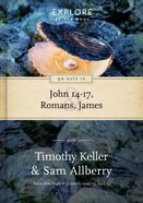 90 Days in John 14-17, Romans and James (#02 in Explore By The Book Series) Hardback