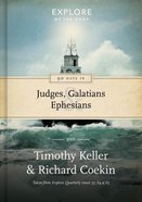 90 Days in Galatians, Judges and Ephesians (#03 in Explore By The Book Series) Hardback
