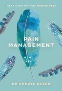 Pain Management (Sheldon Mindfulness Series)