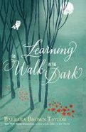 Learning to Walk in the Dark Hardback