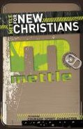 Mettle For New Christians Paperback