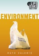 Environment (Life Issues Bible Study Series) Paperback