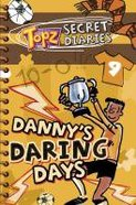 Danny's Daring Days (Topz Secret Diaries Series) Paperback