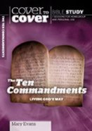 Ten Commandments, the - Living God's Way (Cover To Cover Bible Study Guide Series) Paperback