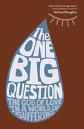 The One Big Question (Incl Group & Personal Study Questions)