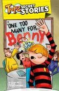 One Too Many For Benny (Topz Secret Stories Series)