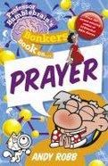 Prayer (Professor Bumblebrain Absolutely Bonkers Series) Paperback