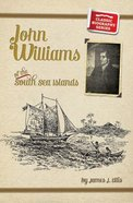 John Williams of the South Sea Islands (Classic Biography Series)