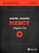 Gospel Shaped Mercy (Leader's Guide) Paperback