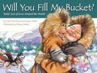 Will You Fill My Bucket? Paperback