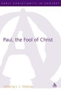 Paul, the Fool of Christ (Journal For The Study Of The New Testament Supplement Series)