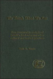We Think What We Eat (Journal For The Study Of The Old Testament Supplement Series)