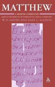 Matthew, a Shorter Commentary (International Critical Commentary Series)