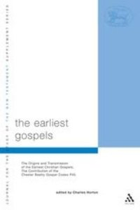 The Earliest Gospels (Journal For The Study Of The New Testament Supplement Series)