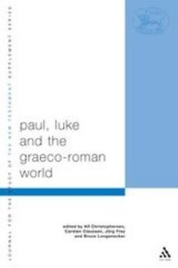 Paul, Luke and the Graeco-Roman World (Journal For The Study Of The New Testament Supplement Series)