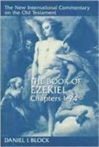 Book of Ezekiel, the Chapters 1-24 (New International Commentary On The Old Testament Series)