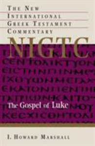 Gospel of Luke (New International Greek Testament Commentary Series)