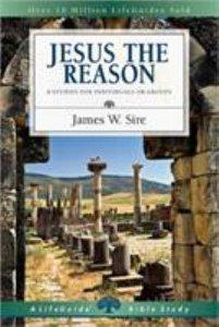 Jesus the Reason (Lifeguide Bible Study Series)