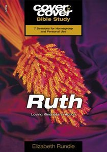 Ruth - Loving Kindness in Action (Cover To Cover Bible Study Guide Series)
