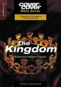 Kingdom, the - Studies From Matthews Gospel (Cover To Cover Bible Study Guide Series)