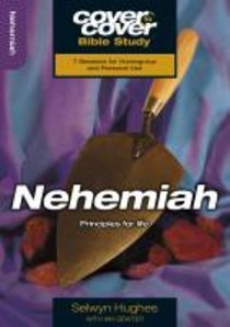 Nehemiah - Principles For Life (Cover To Cover Bible Study Guide Series)