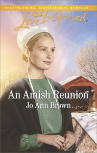 An Amish Reunion (Amish Hearts #05) (Love Inspired Series)