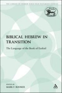 Biblical Hebrew in Transition (Library Of Hebrew Bible/old Testament Studies Series)