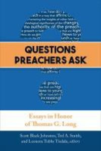 Questions Preachers Ask: Essays in Honor of Thomas G. Long