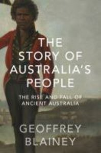 Story of Australias People, the #01: The Rise and Fall of Ancient Australia