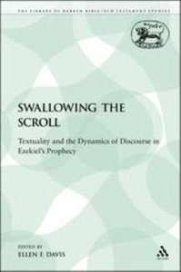 Swallowing the Scroll (Library Of Hebrew Bible/old Testament Studies Series)