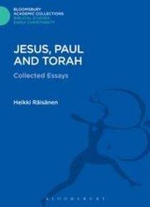Jesus, Paul and Torah (Bloomsbury Academic Collections: Biblical Studies Series)