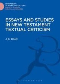Essays and Studies in New Testament Textual Criticism (Bloomsbury Academic Collections: Biblical Studies Series)