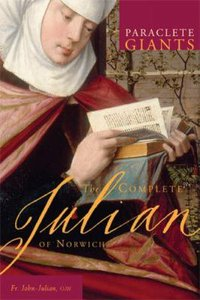 The Complete Julian of Norwich (Paraclete Giants Series)