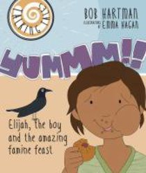 Yummm!!: Elijah, the Boy and the Amazing Famine Feast (Talking Tales Series)