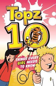 Topz: Ten Things Every Girl Needs to Know