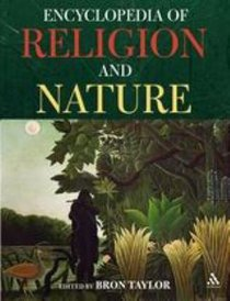 Encyclopedia of Religion and Nature (2 Volume Set)