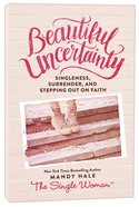 Beautiful Uncertainty Hardback
