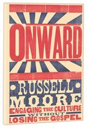Onward: Engaging the Culture Without Losing the Gospel Hardback