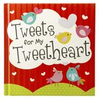 Tweets For My Tweetheart