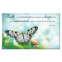 Magnet With a Message: Faith is Confidence in What We Hope For... (Heb 11:1)